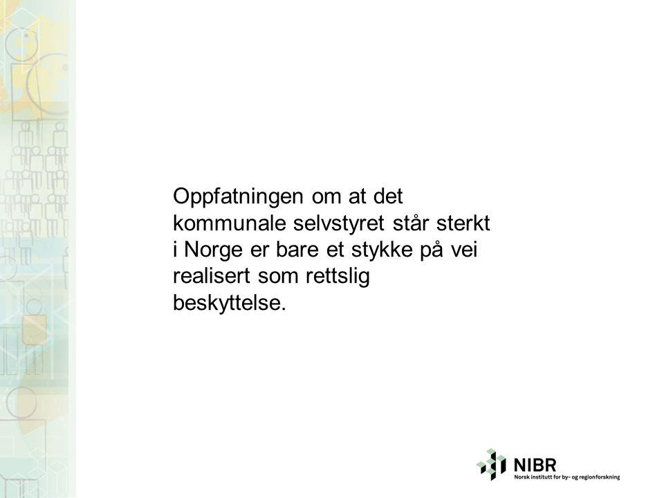 Oppfatningen om at det kommunale selvstyret står sterkt i Norge er bare et stykke på vei realisert som rettslig beskyttelse.