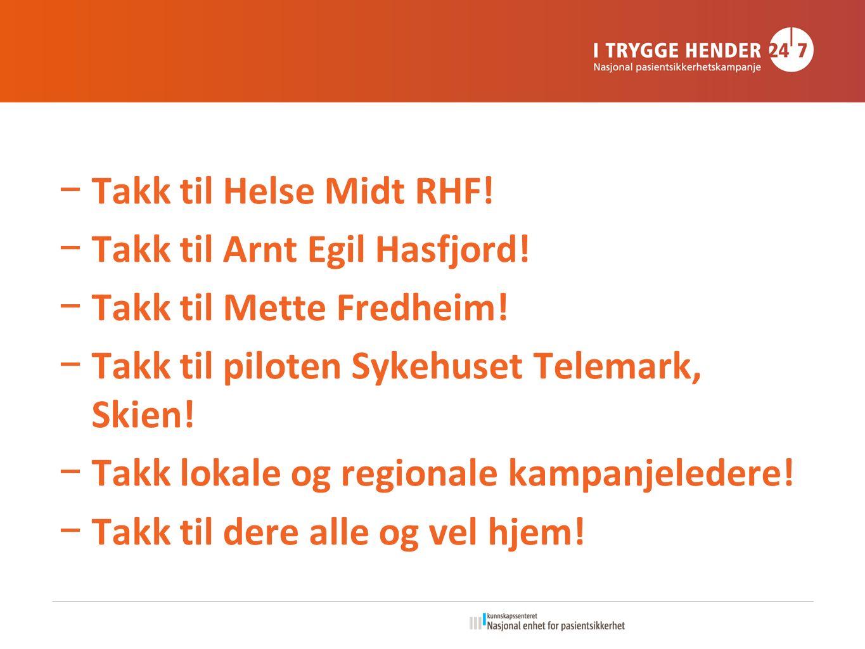 − Takk til Helse Midt RHF. − Takk til Arnt Egil Hasfjord.