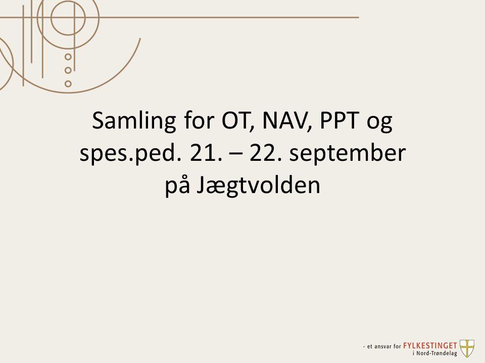 Samling for OT, NAV, PPT og spes.ped. 21. – 22. september på Jægtvolden