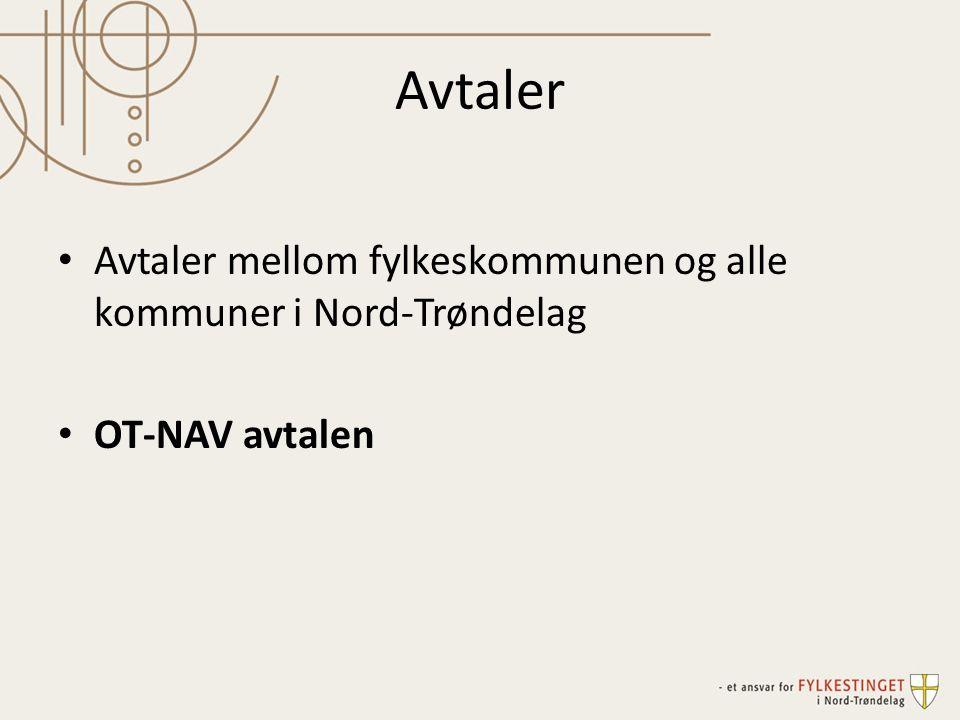 Avtaler Avtaler mellom fylkeskommunen og alle kommuner i Nord-Trøndelag OT-NAV avtalen