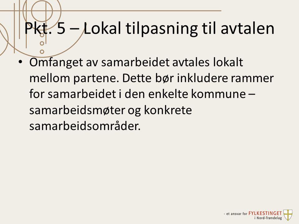 Pkt. 5 – Lokal tilpasning til avtalen Omfanget av samarbeidet avtales lokalt mellom partene.