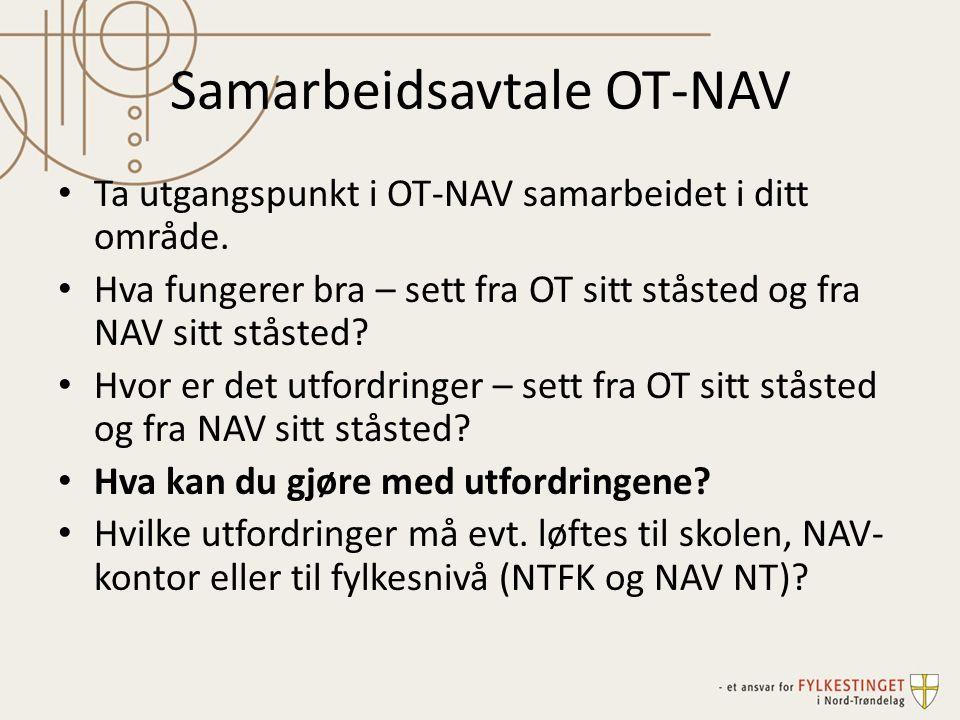 Samarbeidsavtale OT-NAV Ta utgangspunkt i OT-NAV samarbeidet i ditt område.