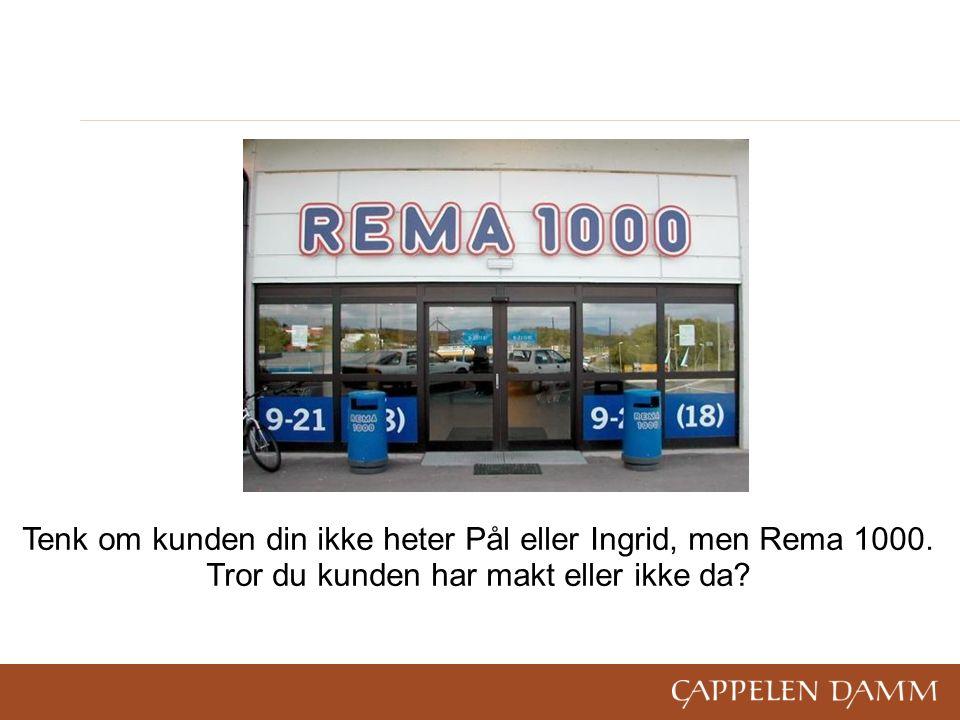 Tenk om kunden din ikke heter Pål eller Ingrid, men Rema 1000.