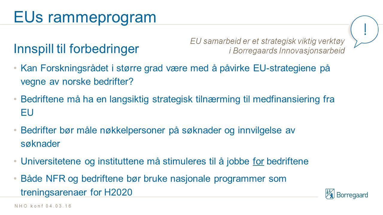 EUs rammeprogram Innspill til forbedringer Kan Forskningsrådet i større grad være med å påvirke EU-strategiene på vegne av norske bedrifter.