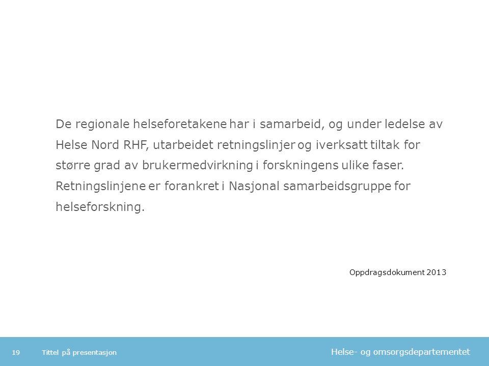 Helse- og omsorgsdepartementet De regionale helseforetakene har i samarbeid, og under ledelse av Helse Nord RHF, utarbeidet retningslinjer og iverksat