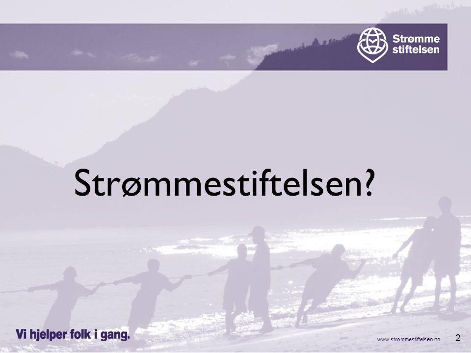 www.strommestiftelsen.no 33 Strategiske grep Strategiske grep omfatter viktige vei- valg og konkrete aksjoner på strategisk nivå som skal sette Strømmestiftelsen i bedre stand til å nå sine kommunikasjonsmål.