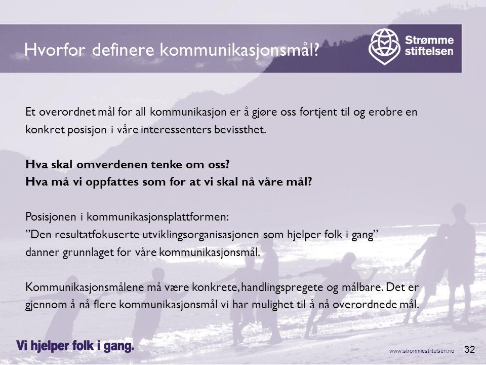 www.strommestiftelsen.no 32 Hvorfor definere kommunikasjonsmål.