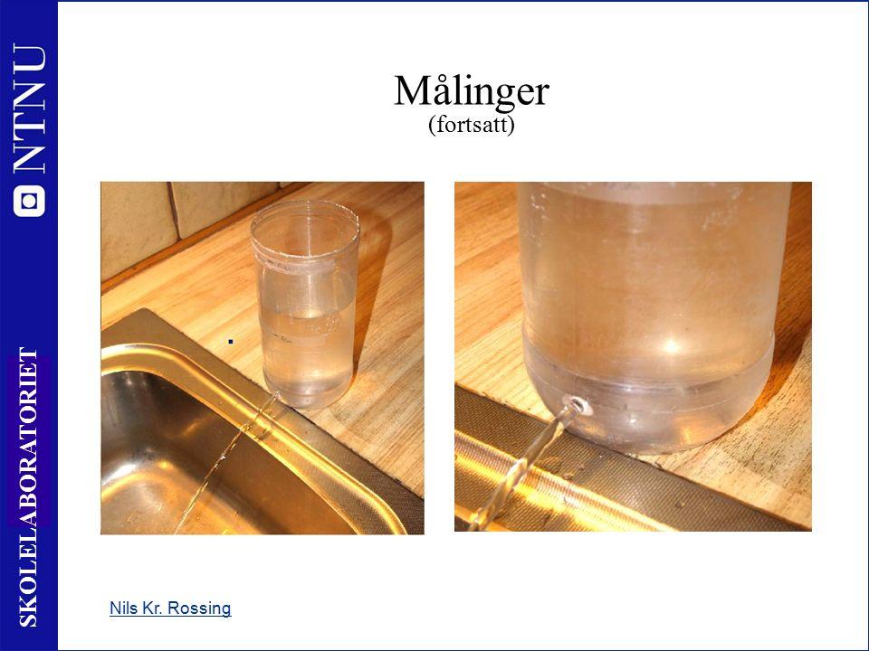 15 SKOLELABORATORIET Målinger (fortsatt) Nils Kr. Rossing