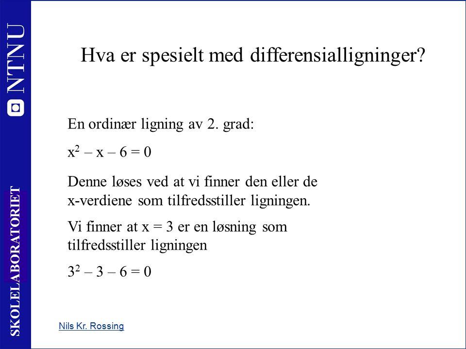 3 SKOLELABORATORIET Hva er spesielt med differensialligninger.