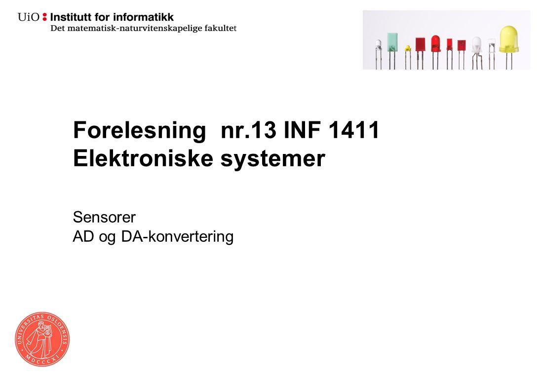 Forelesning nr.13 INF 1411 Elektroniske systemer Sensorer AD og DA-konvertering