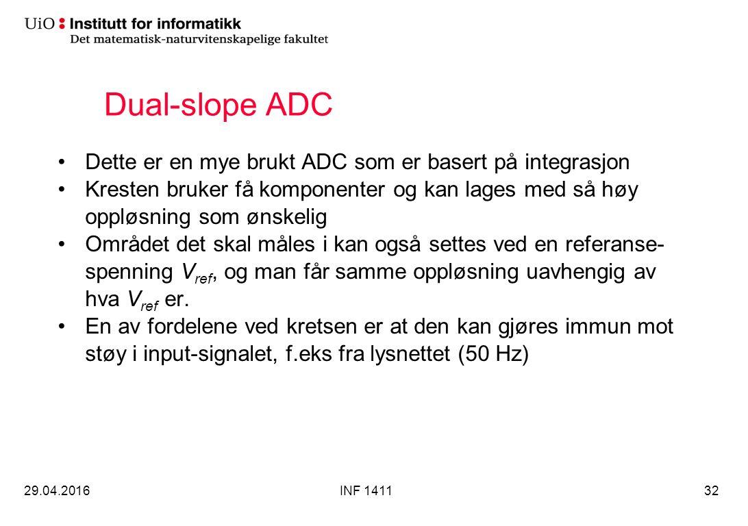 Dual-slope ADC Dette er en mye brukt ADC som er basert på integrasjon Kresten bruker få komponenter og kan lages med så høy oppløsning som ønskelig Området det skal måles i kan også settes ved en referanse- spenning V ref, og man får samme oppløsning uavhengig av hva V ref er.