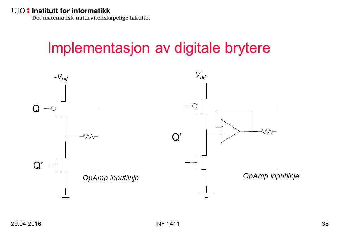Implementasjon av digitale brytere 29.04.2016INF 141138 Q Q' OpAmp inputlinje -V ref Q' OpAmp inputlinje V ref - +