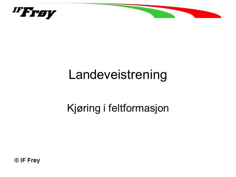 Landeveistrening Kjøring i feltformasjon © IF Frøy