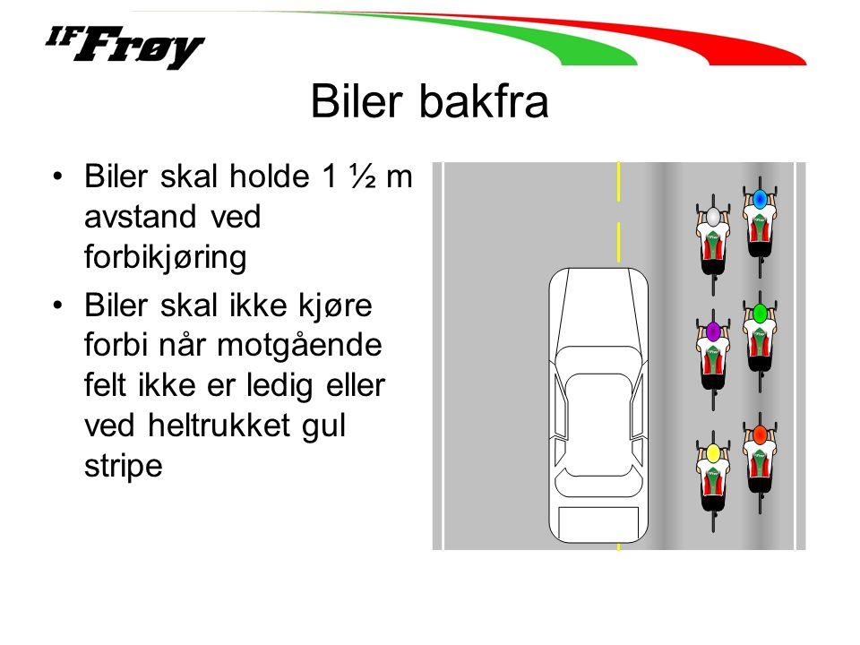 Biler bakfra Biler skal holde 1 ½ m avstand ved forbikjøring Biler skal ikke kjøre forbi når motgående felt ikke er ledig eller ved heltrukket gul stripe