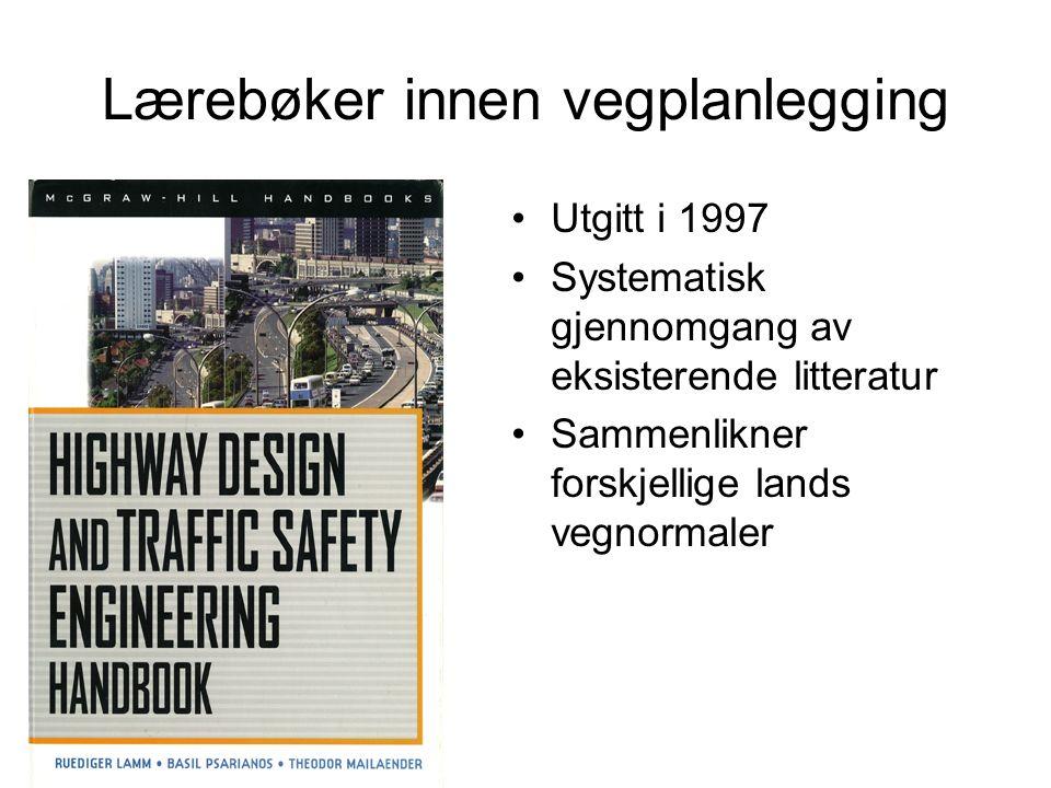 Lærebøker innen vegplanlegging Utgitt i 1997 Systematisk gjennomgang av eksisterende litteratur Sammenlikner forskjellige lands vegnormaler