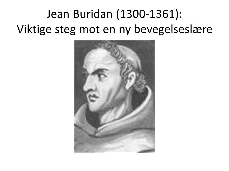 Jean Buridan (1300-1361): Viktige steg mot en ny bevegelseslære