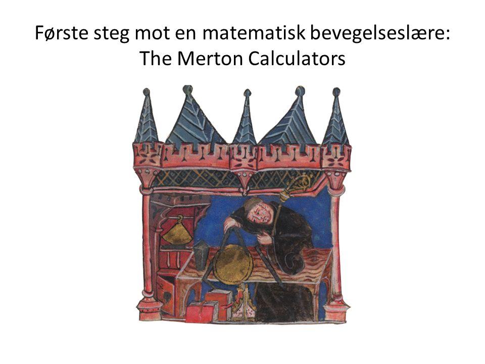 Første steg mot en matematisk bevegelseslære: The Merton Calculators