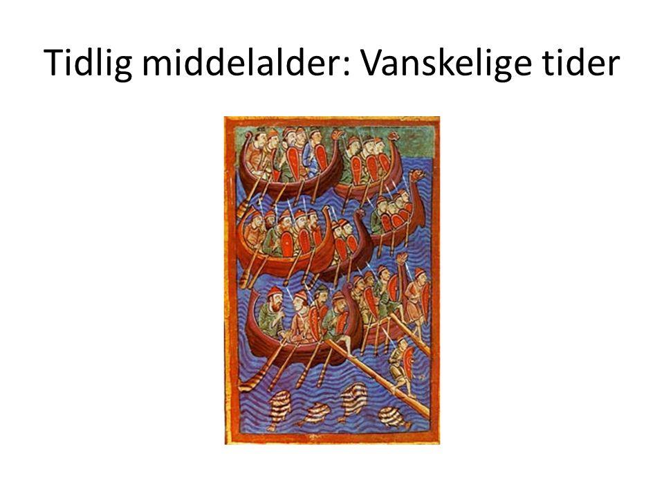 Tidlig middelalder: Vanskelige tider