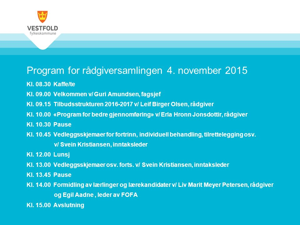 Program for rådgiversamlingen 4. november 2015 Kl.