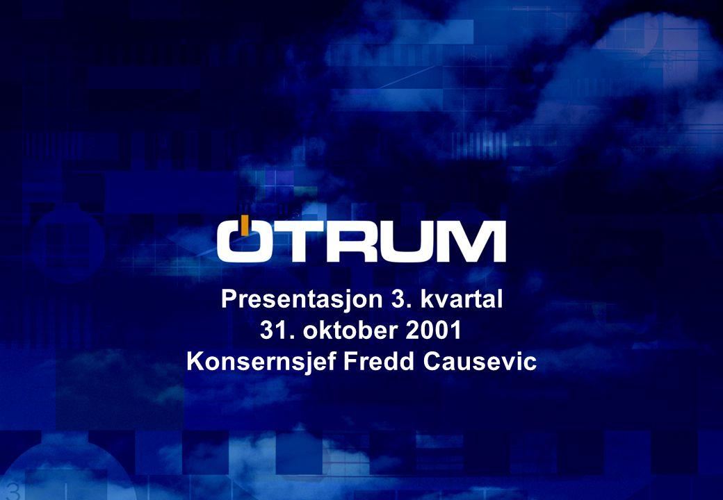 Presentasjon 3. kvartal 31. oktober 2001 Konsernsjef Fredd Causevic