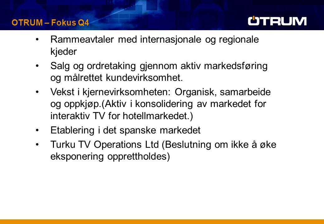 Rammeavtaler med internasjonale og regionale kjeder Salg og ordretaking gjennom aktiv markedsføring og målrettet kundevirksomhet. Vekst i kjernevirkso