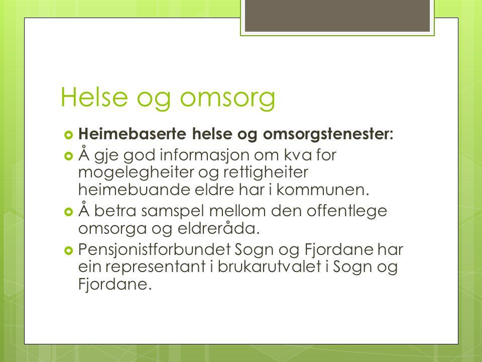 Helse og omsorg  Heimebaserte helse og omsorgstenester:  Å gje god informasjon om kva for mogelegheiter og rettigheiter heimebuande eldre har i kommunen.