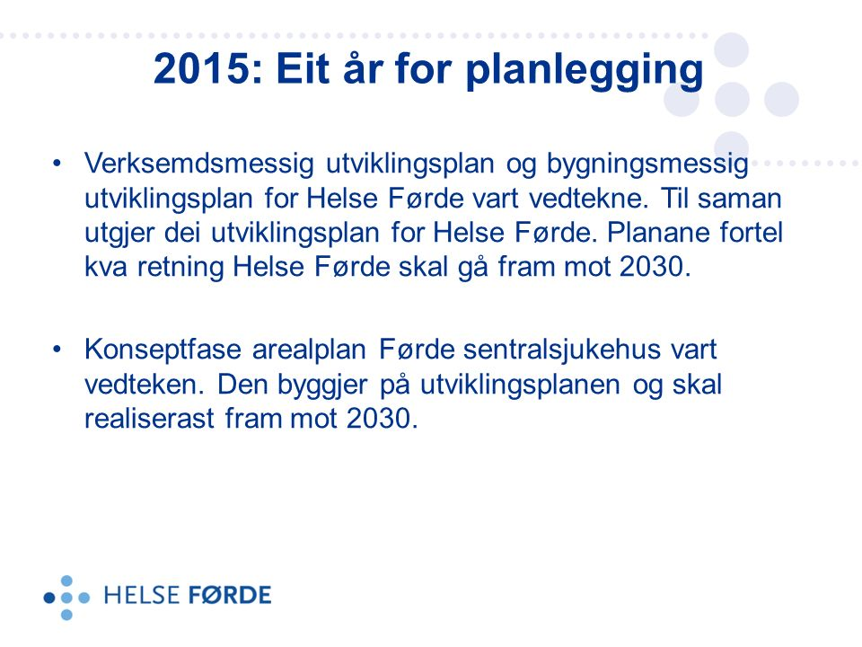 Verksemdsmessig utviklingsplan og bygningsmessig utviklingsplan for Helse Førde vart vedtekne.