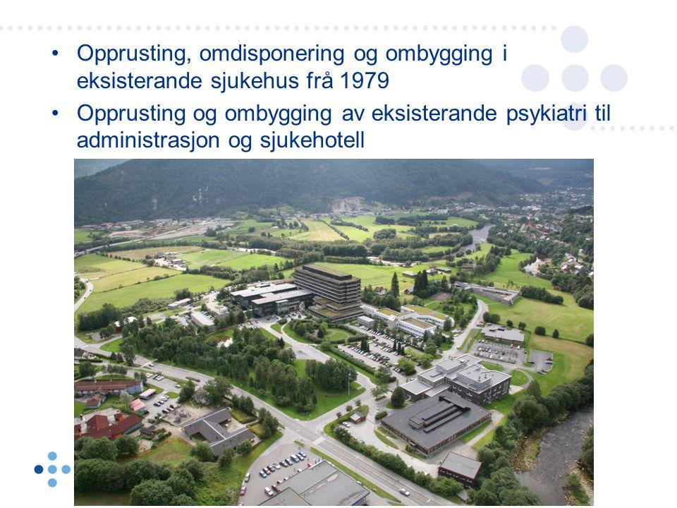 Opprusting, omdisponering og ombygging i eksisterande sjukehus frå 1979 Opprusting og ombygging av eksisterande psykiatri til administrasjon og sjukehotell