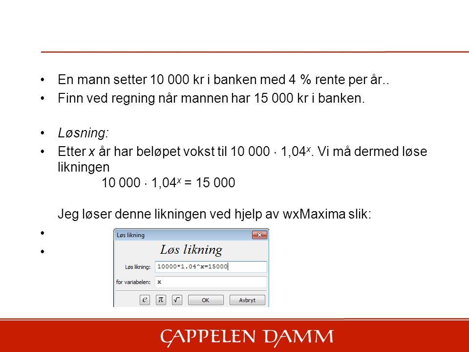 En mann setter 10 000 kr i banken med 4 % rente per år..
