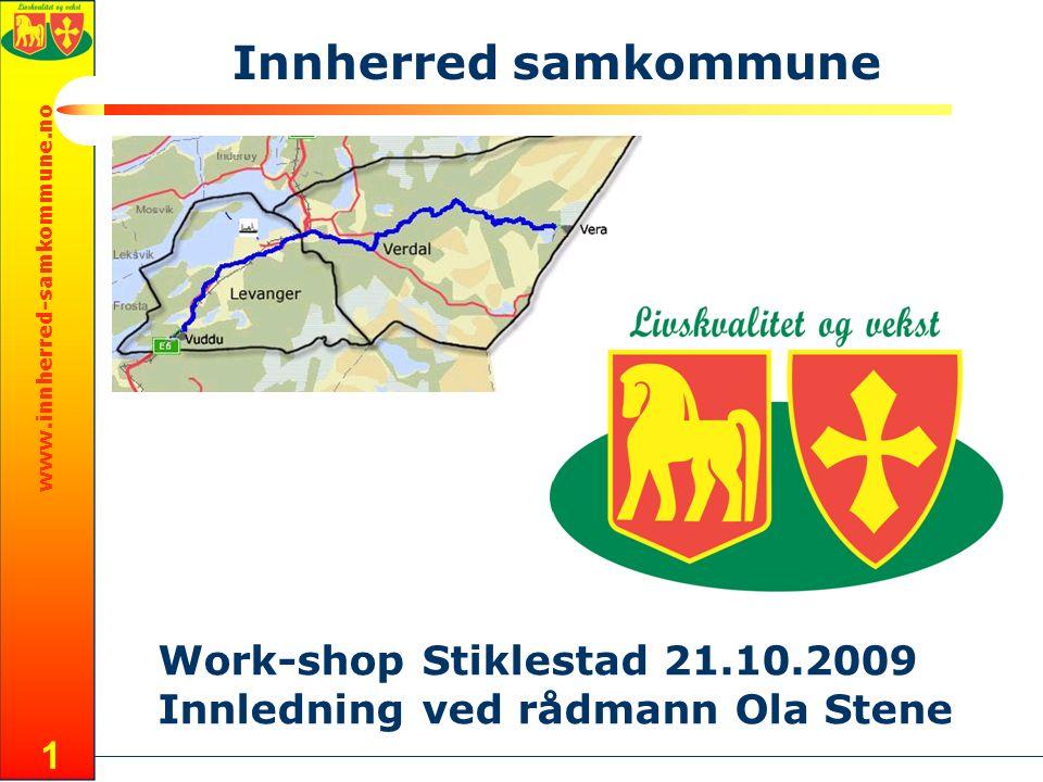 www.innherred-samkommune.no 1 Innherred samkommune Work-shop Stiklestad 21.10.2009 Innledning ved rådmann Ola Stene