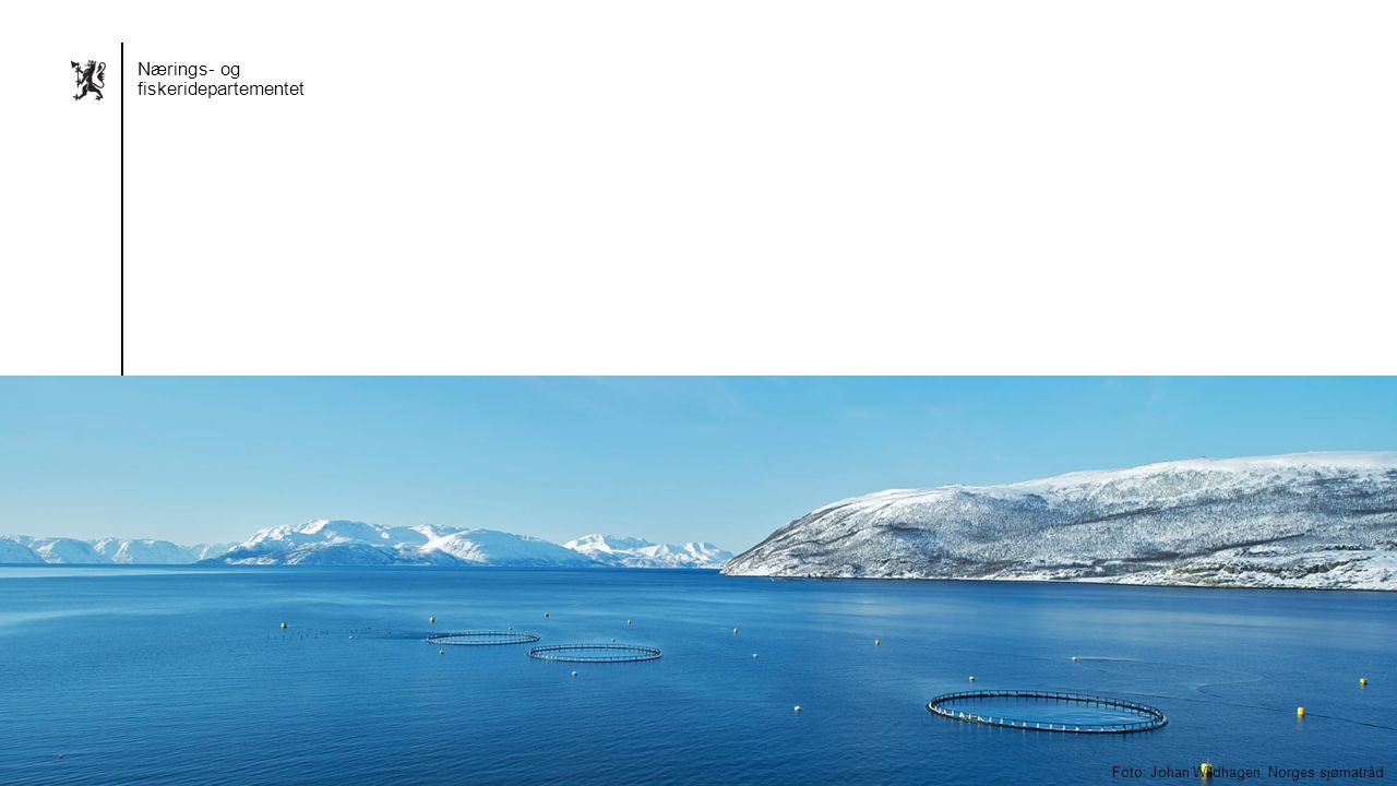 Nærings- og fiskeridepartementet Norsk mal: Sluttside Alternativ 2 Nærings- og fiskeridepartementet Foto: Johan Wildhagen, Norges sjømatråd