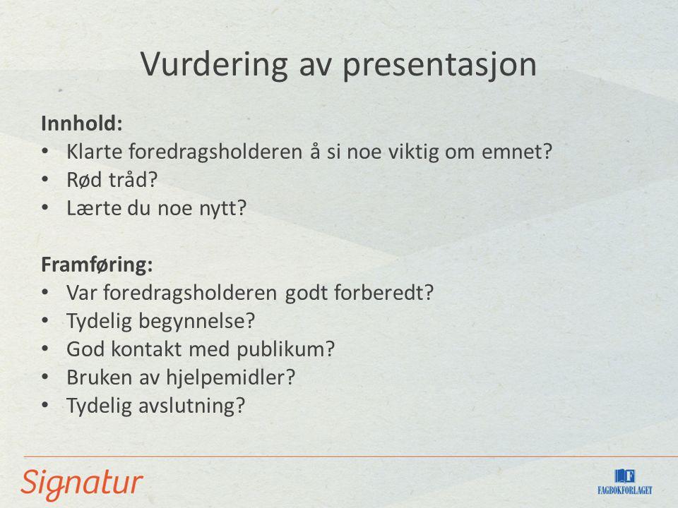 Vurdering av presentasjon Innhold: Klarte foredragsholderen å si noe viktig om emnet.