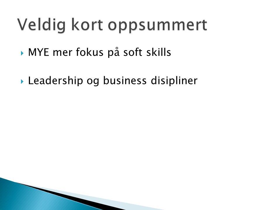  MYE mer fokus på soft skills  Leadership og business disipliner