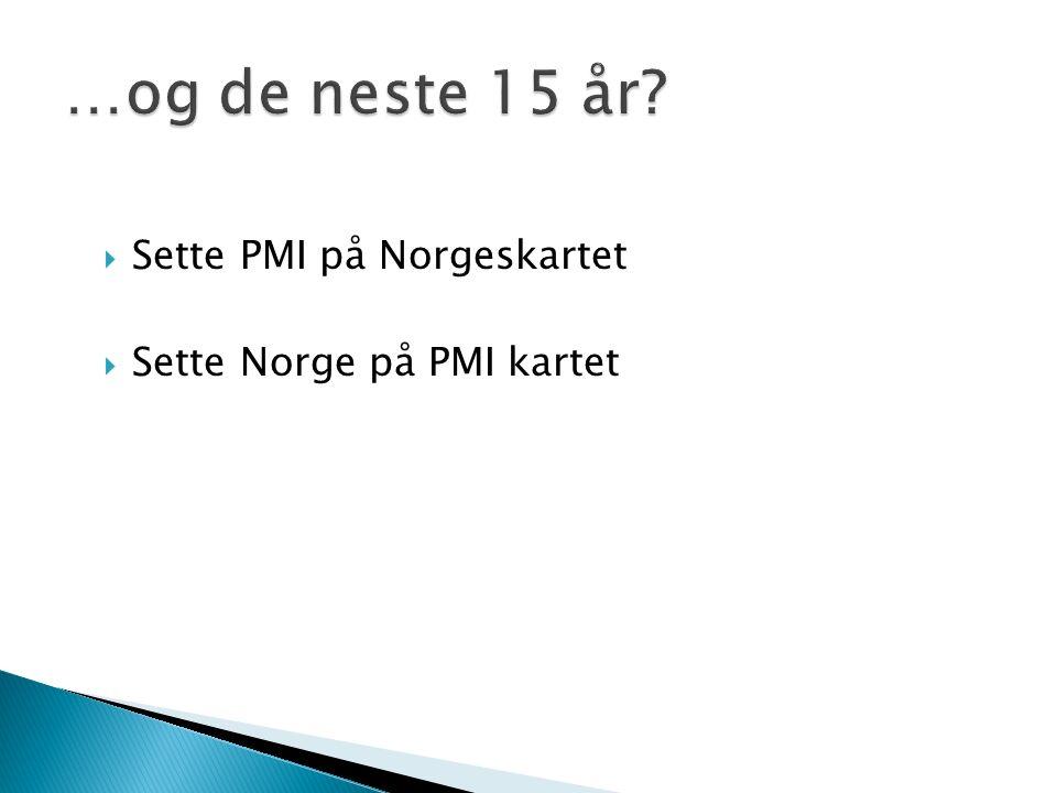  Sette PMI på Norgeskartet  Sette Norge på PMI kartet