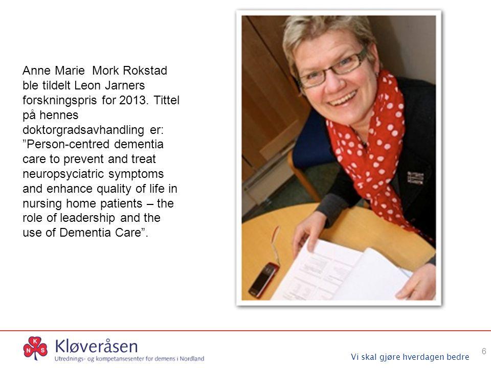 """Vi skal gjøre hverdagen bedre 6 Anne Marie Mork Rokstad ble tildelt Leon Jarners forskningspris for 2013. Tittel på hennes doktorgradsavhandling er: """""""