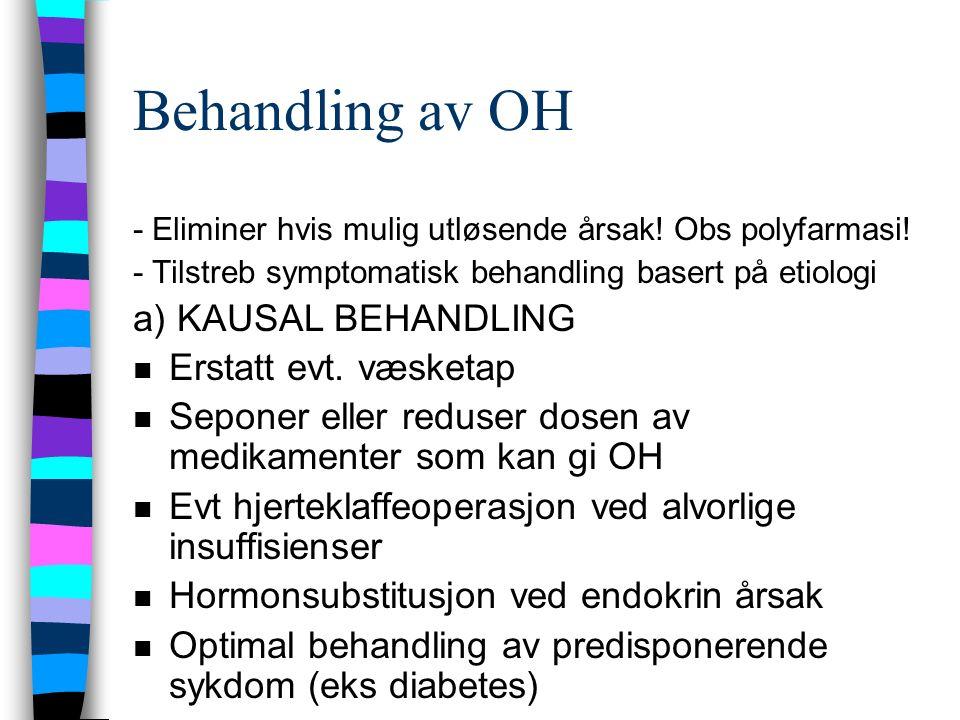Behandling av OH - Eliminer hvis mulig utløsende årsak.