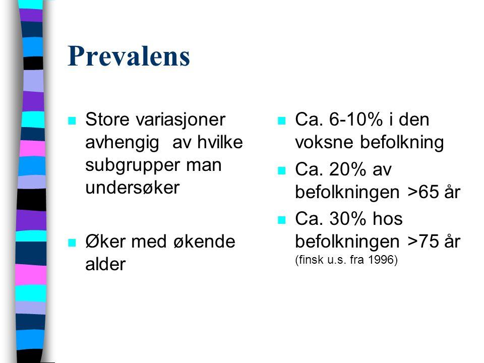 Prevalens n Store variasjoner avhengig av hvilke subgrupper man undersøker n Øker med økende alder n Ca.