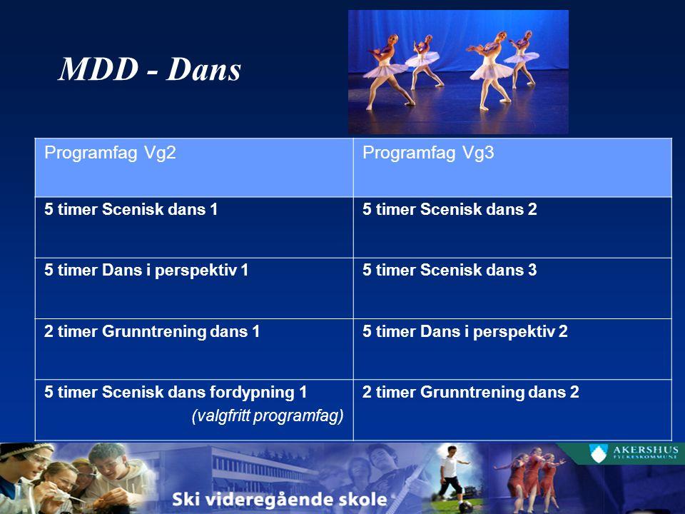 MDD - Dans Programfag Vg2Programfag Vg3 5 timer Scenisk dans 15 timer Scenisk dans 2 5 timer Dans i perspektiv 15 timer Scenisk dans 3 2 timer Grunntrening dans 15 timer Dans i perspektiv 2 5 timer Scenisk dans fordypning 1 (valgfritt programfag) 2 timer Grunntrening dans 2