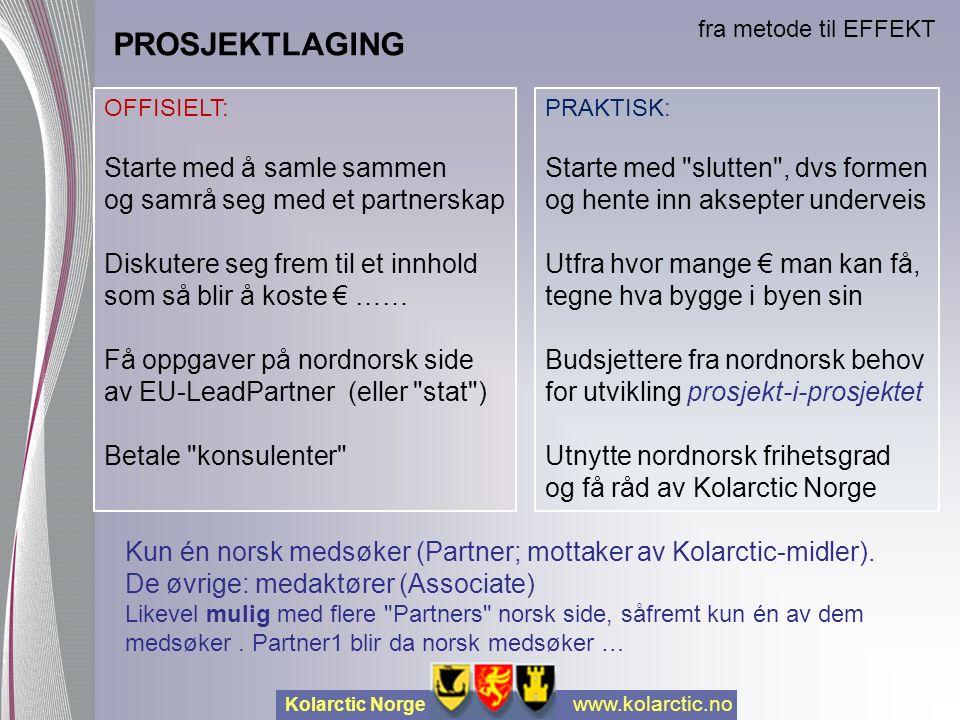 Kolarctic Norge www.kolarctic.no PROSJEKTLAGING Kun én norsk medsøker (Partner; mottaker av Kolarctic-midler). De øvrige: medaktører (Associate) Likev