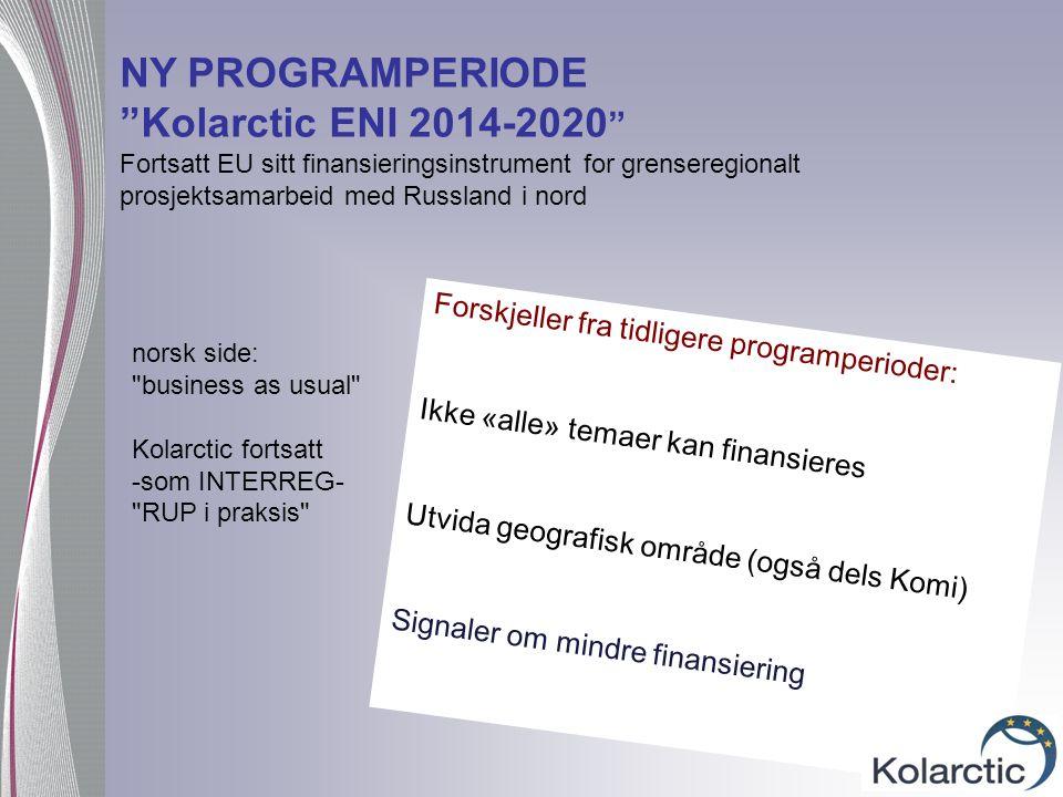Forskjeller fra tidligere programperioder: Ikke «alle» temaer kan finansieres Utvida geografisk område (også dels Komi) Signaler om mindre finansierin