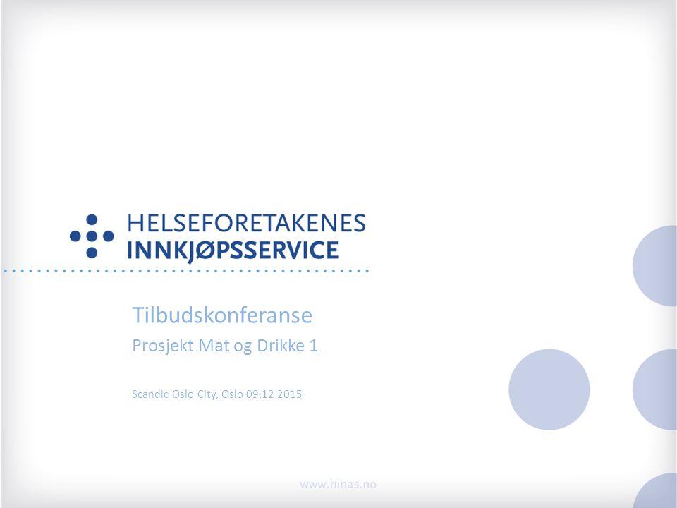 Tilbudskonferanse Prosjekt Mat og Drikke 1 Scandic Oslo City, Oslo 09.12.2015