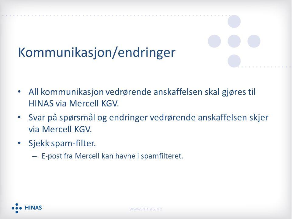 Kommunikasjon/endringer All kommunikasjon vedrørende anskaffelsen skal gjøres til HINAS via Mercell KGV. Svar på spørsmål og endringer vedrørende ansk