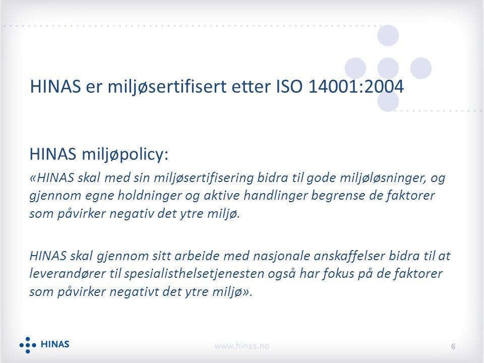 HINAS er miljøsertifisert etter ISO 14001:2004 HINAS miljøpolicy: «HINAS skal med sin miljøsertifisering bidra til gode miljøløsninger, og gjennom egn