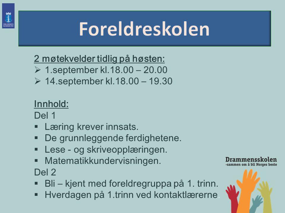 2 møtekvelder tidlig på høsten:  1.september kl.18.00 – 20.00  14.september kl.18.00 – 19.30 Innhold: Del 1  Læring krever innsats.