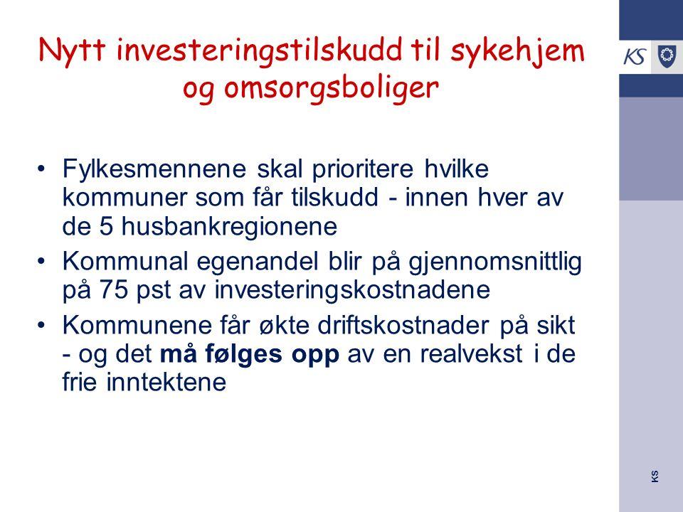 KS Nytt investeringstilskudd til sykehjem og omsorgsboliger Fylkesmennene skal prioritere hvilke kommuner som får tilskudd - innen hver av de 5 husban