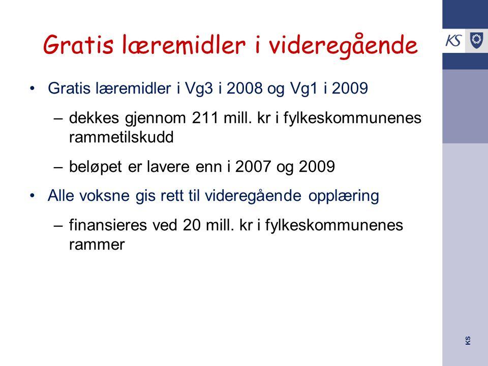 KS Gratis læremidler i videregående Gratis læremidler i Vg3 i 2008 og Vg1 i 2009 –dekkes gjennom 211 mill. kr i fylkeskommunenes rammetilskudd –beløpe