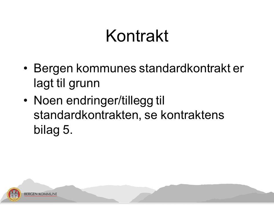 Kontrakt Bergen kommunes standardkontrakt er lagt til grunn Noen endringer/tillegg til standardkontrakten, se kontraktens bilag 5.