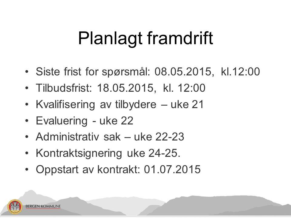 Planlagt framdrift Siste frist for spørsmål: 08.05.2015, kl.12:00 Tilbudsfrist: 18.05.2015, kl.