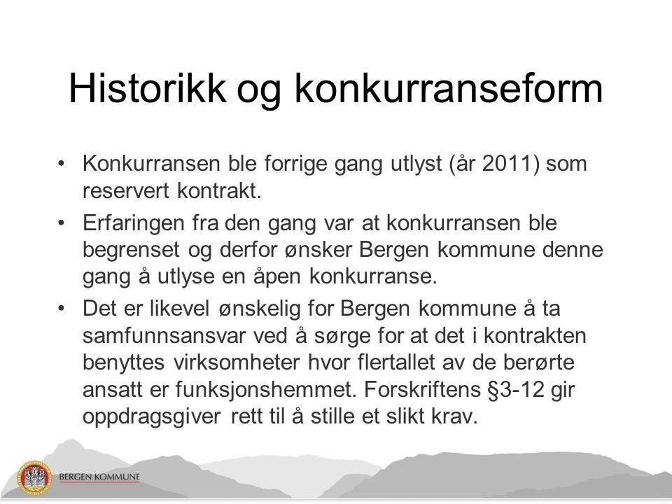 Historikk og konkurranseform Konkurransen ble forrige gang utlyst (år 2011) som reservert kontrakt.