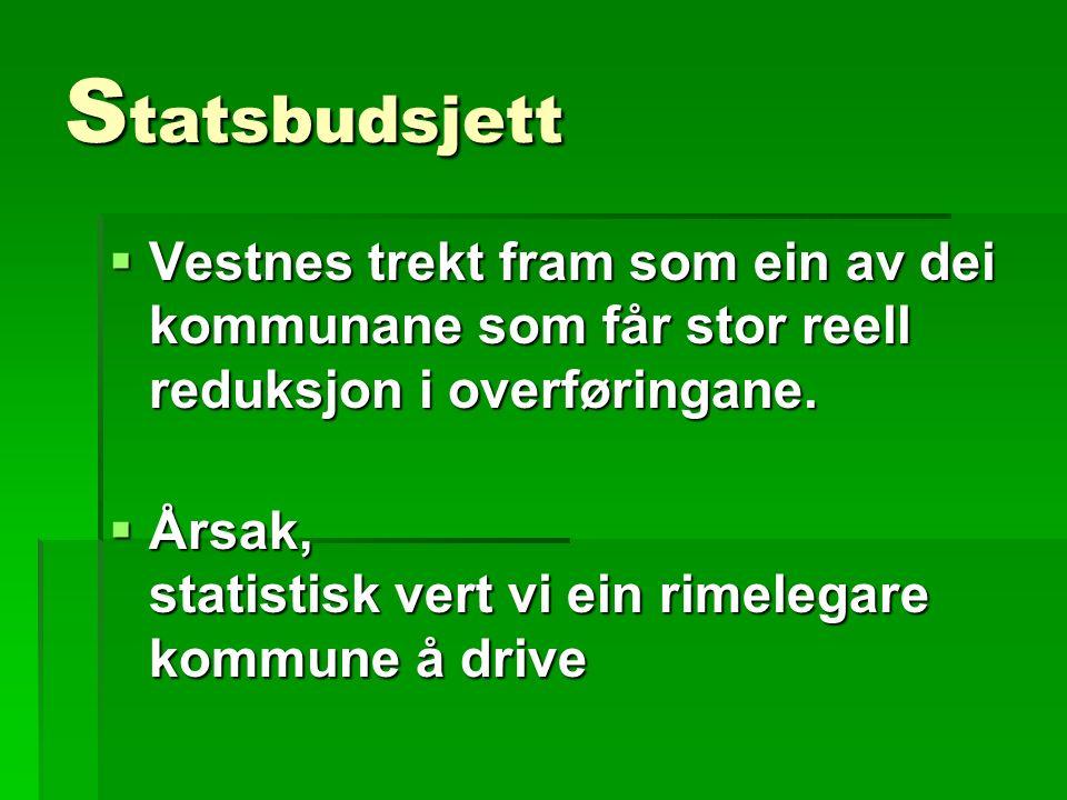 S tatsbudsjett  Vestnes trekt fram som ein av dei kommunane som får stor reell reduksjon i overføringane.  Årsak, statistisk vert vi ein rimelegare